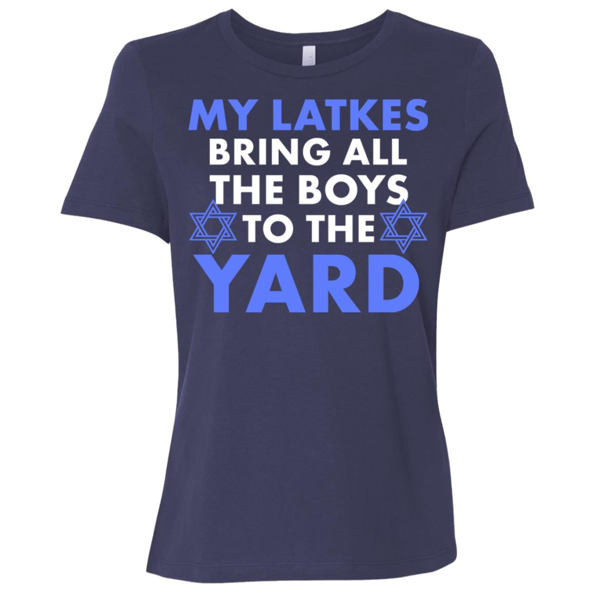 My Latkes Bring All The Boys To The Yard Hanukkah Gift Women Short Sleeve T-Shirt