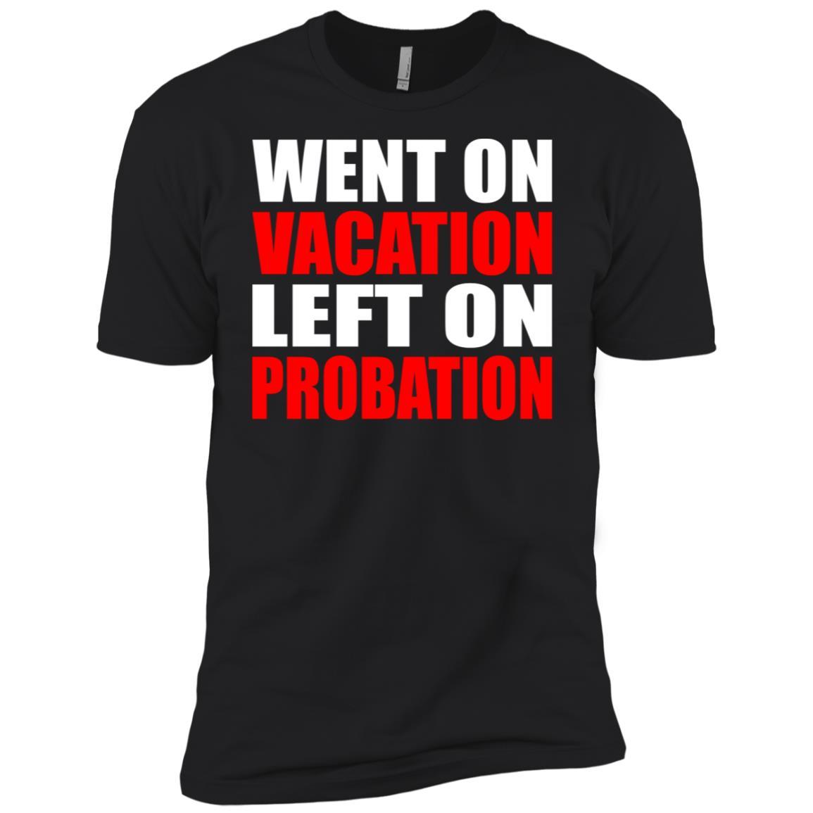Went On Vacation Left On Probation – Funny Travel Humor Joke Men Short Sleeve T-Shirt