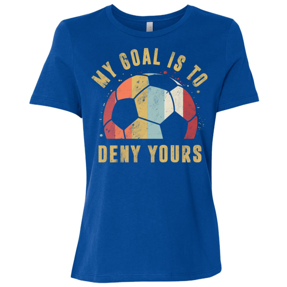 Soccer Gift My Goal Is To Deny Yours Disstress Women Short Sleeve T-Shirt