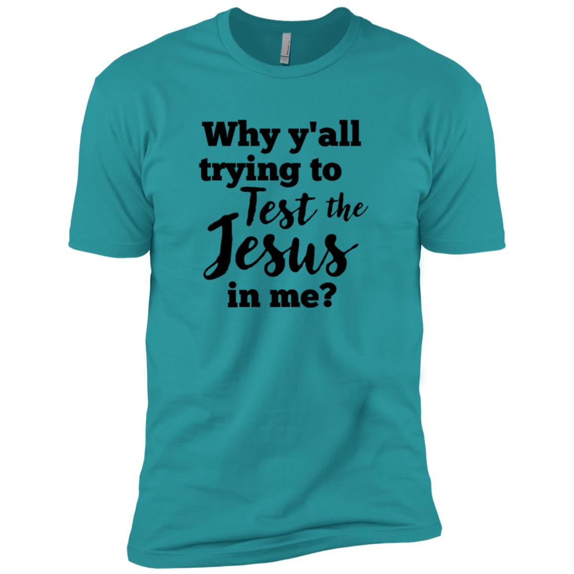 Why Yall Trying To Test The Jesus In Me Men Short Sleeve T-Shirt
