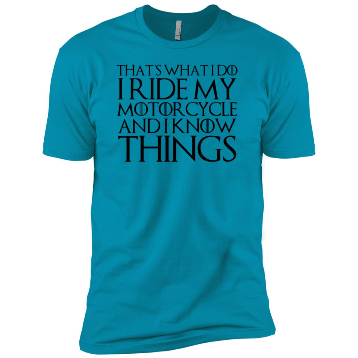 That's What I Do I Ride My Motorcycle And I Know Things T-Sh Men Short Sleeve T-Shirt