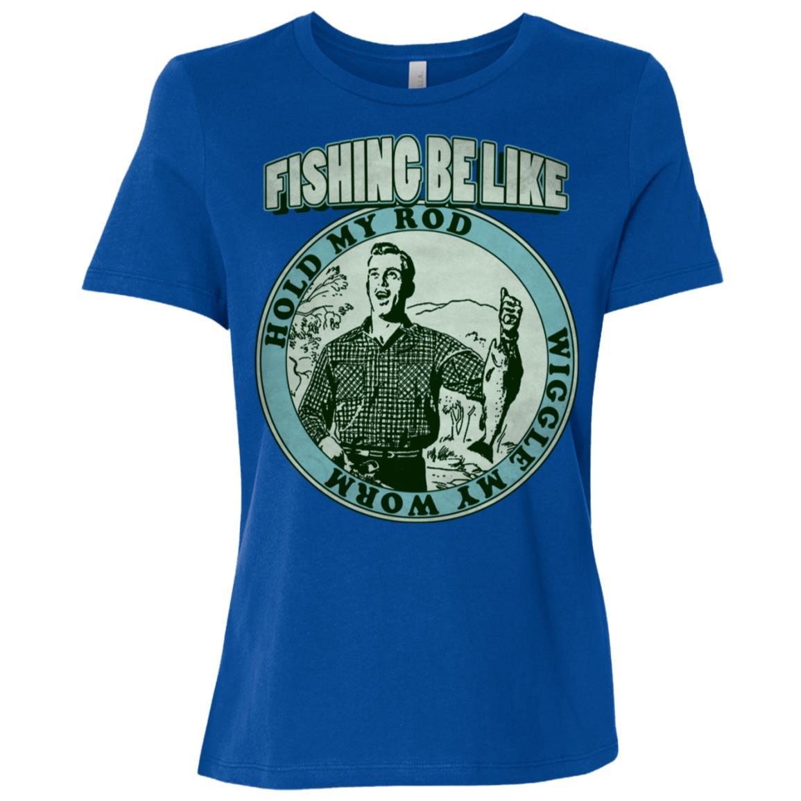 Fishing Be Like Hold My Rod Wiggle My Worm (Cyan) Women Short Sleeve T-Shirt