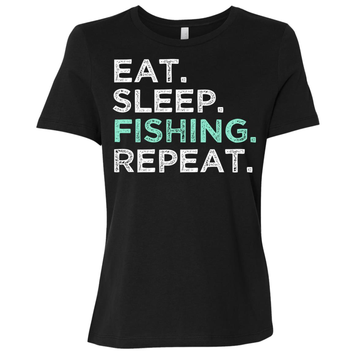 Eat Sleep Fishing Repeat. Fishing Women Short Sleeve T-Shirt