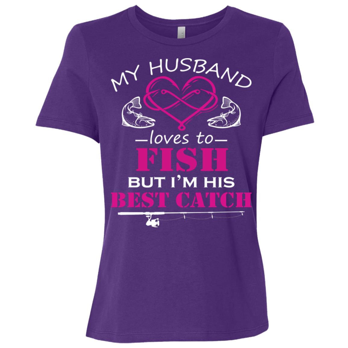 My Husband Loves To Fish But I'm His Best Catch Women Short Sleeve T-Shirt