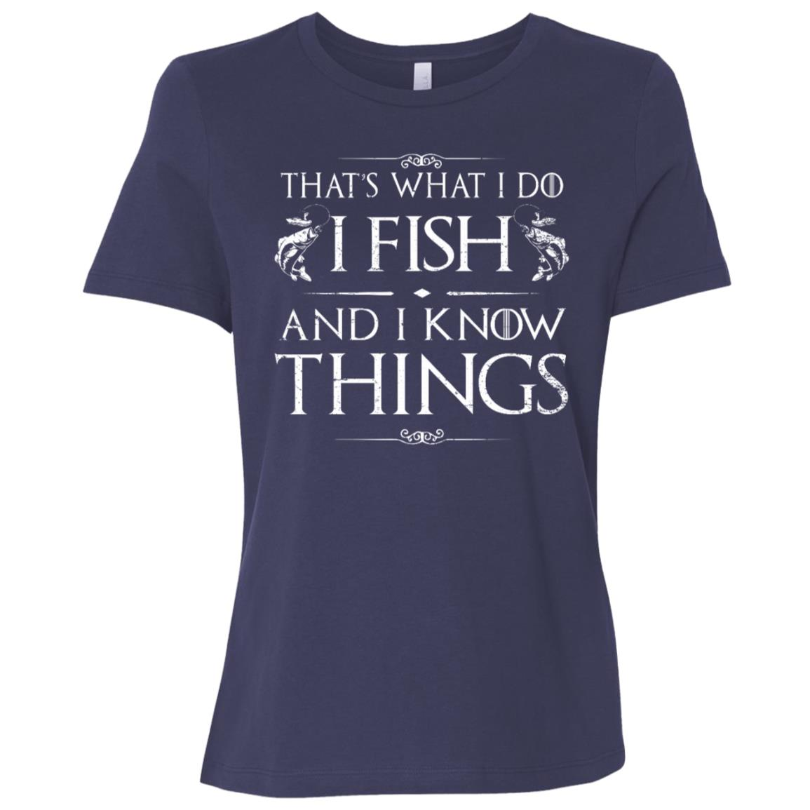 I Fish and I Know Things, Funny Fishing Fisherman Gift Women Short Sleeve T-Shirt