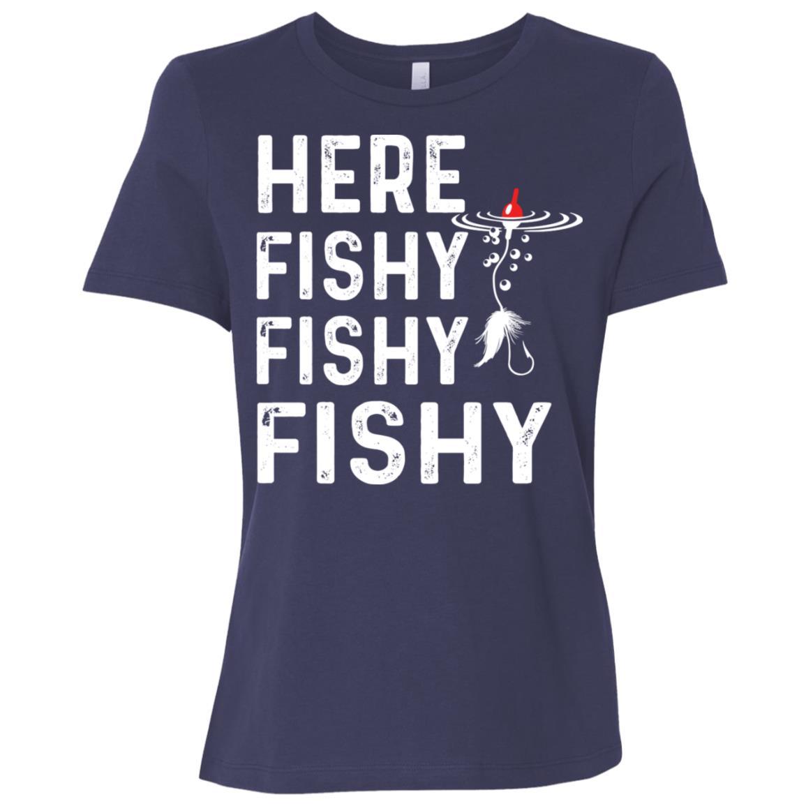 Here Fishy Fishy Fishy Funny Fisherman Tee Women Short Sleeve T-Shirt