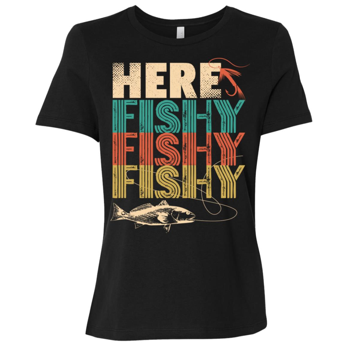 Funny Here Fishy Fishy Fishy Fisherman -4 Women Short Sleeve T-Shirt