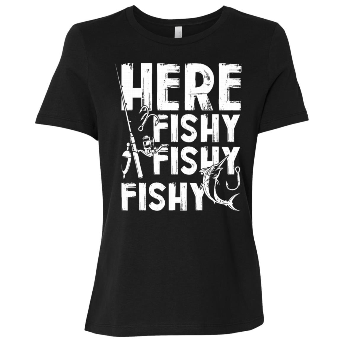 Funny Here Fishy Fishy Fishing Fisherman Women Short Sleeve T-Shirt