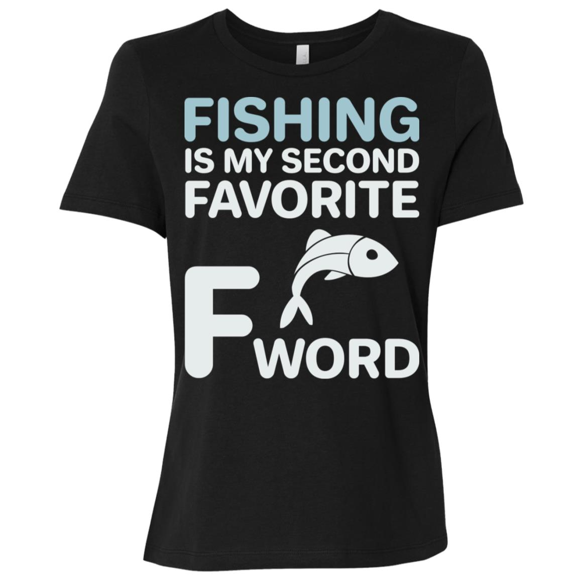 Fishing Is My Second Favorite F Word Funny Women Short Sleeve T-Shirt
