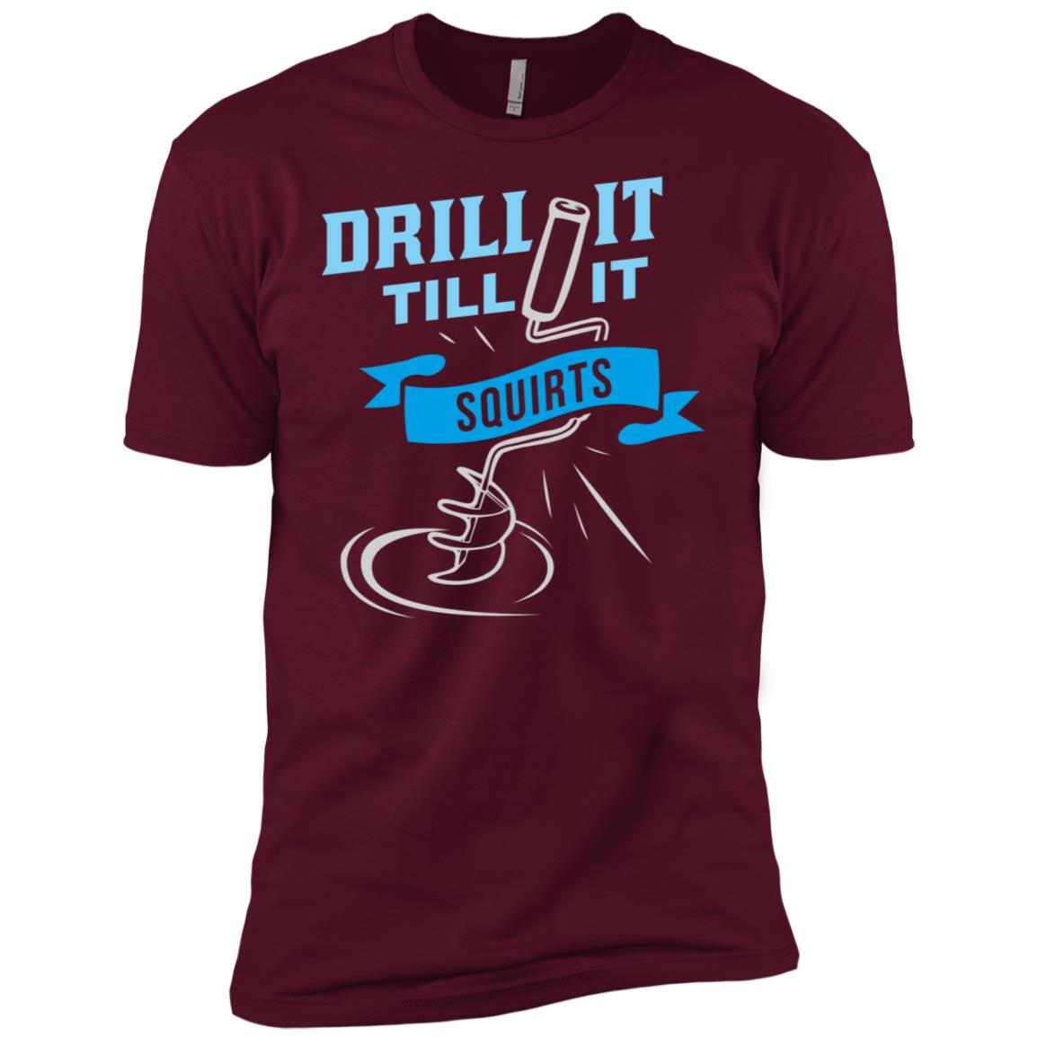 Ice Fishing – Drill It Till It Squirts Men Short Sleeve T-Shirt