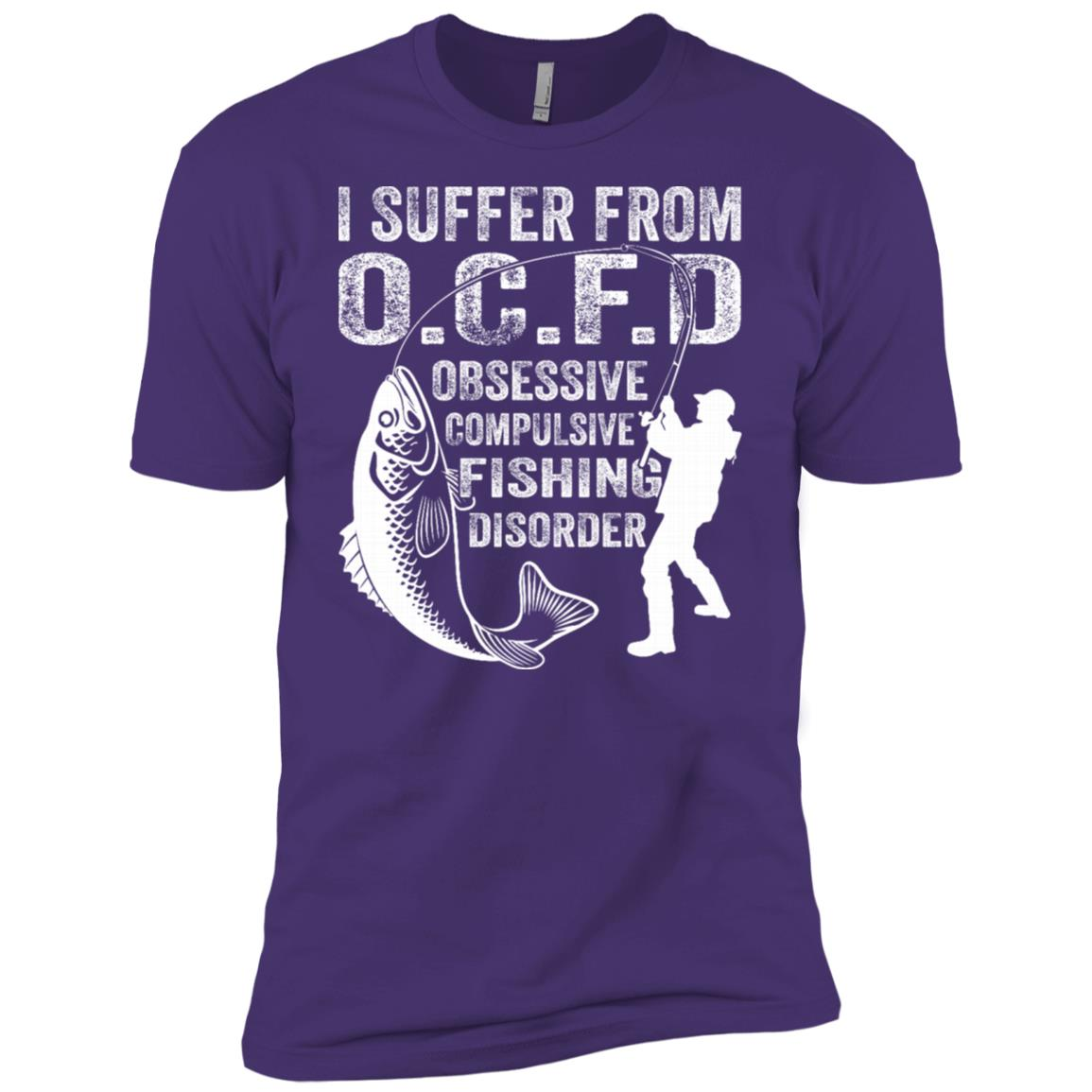 I Suffer From O C F D- Obsessive Compulsive Fishing Disorder Men Short Sleeve T-Shirt