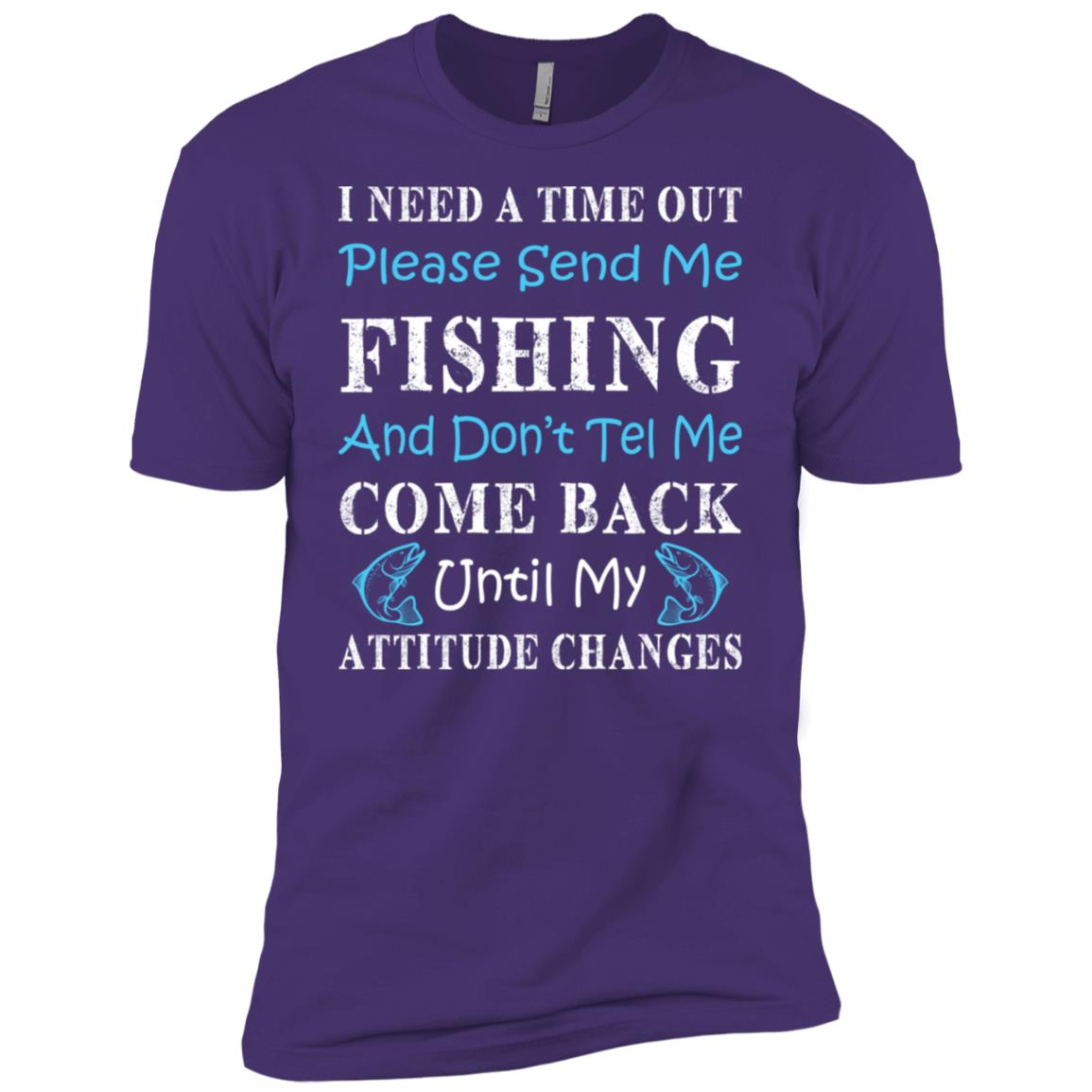I Need A Time Out Please Send Me Fishing Men Short Sleeve T-Shirt