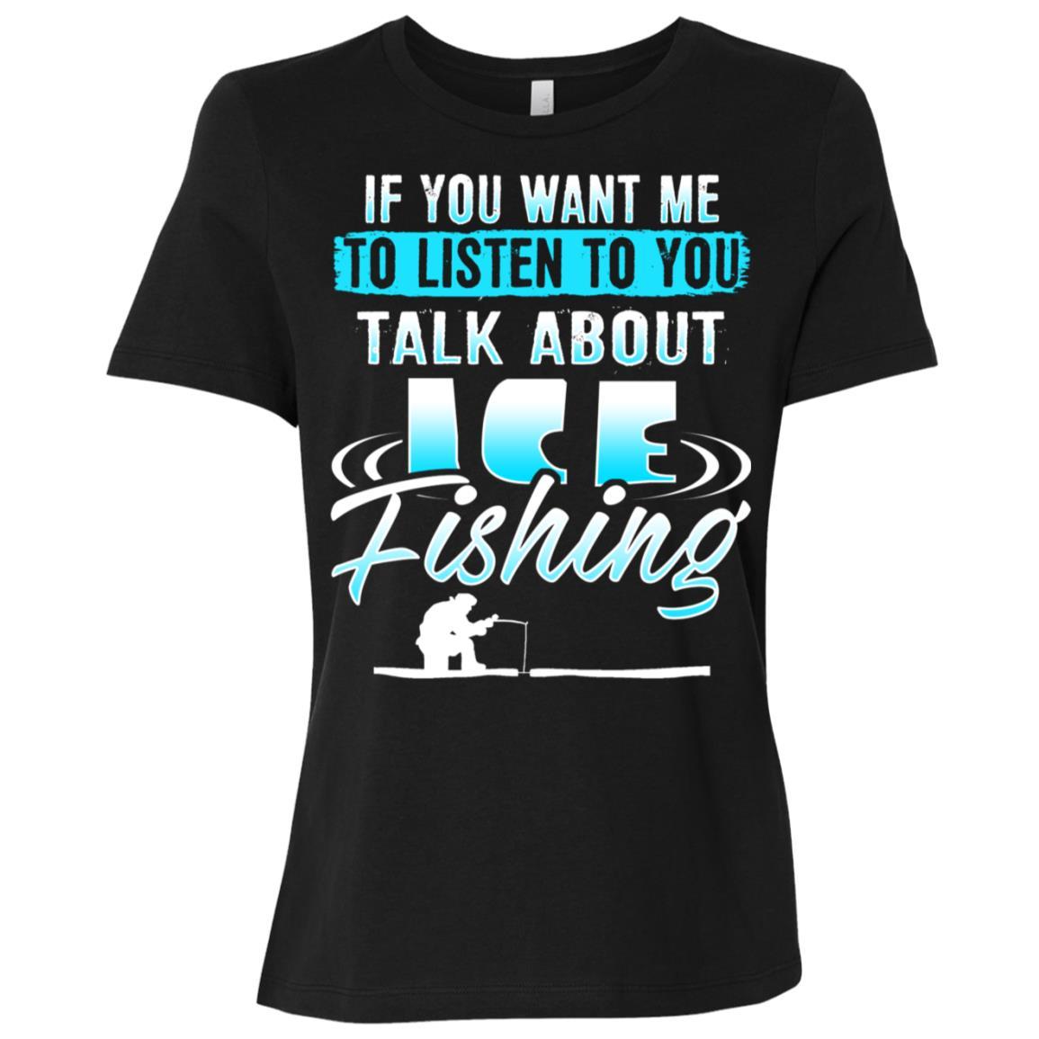 If You Want Me To Listen To You…Ice Fishing Women Short Sleeve T-Shirt