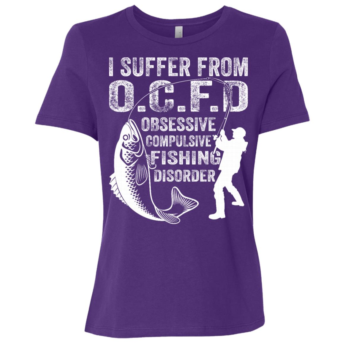 I Suffer From O C F D- Obsessive Compulsive Fishing Disorder Women Short Sleeve T-Shirt