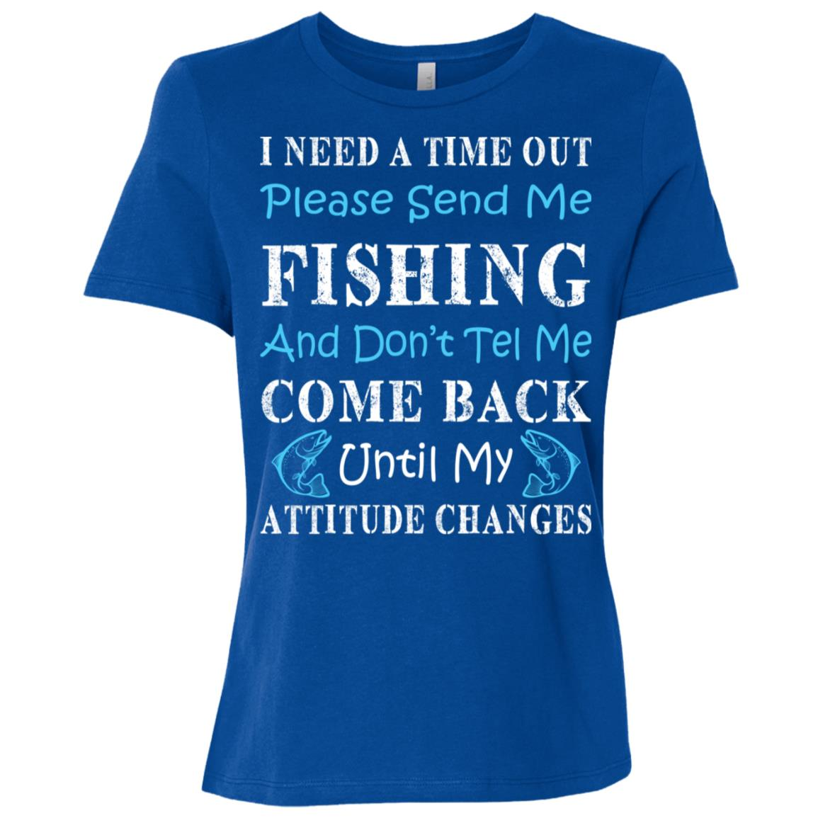 I Need A Time Out Please Send Me Fishing Women Short Sleeve T-Shirt