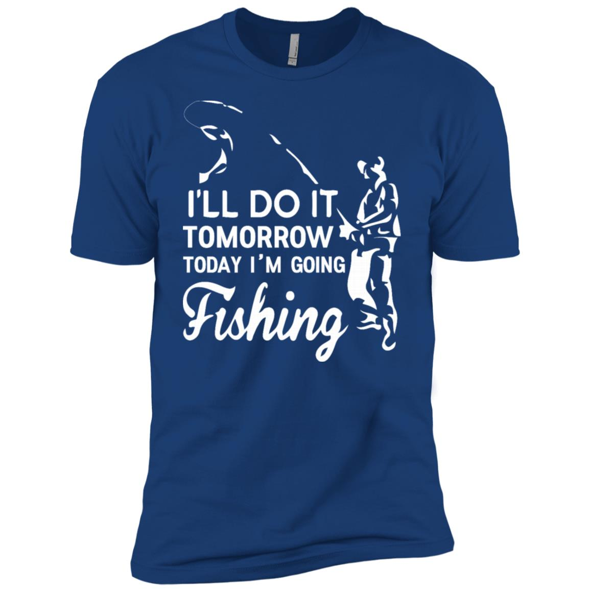 I'll Do It Tomorrow- Today I'm Going Fishing Men Short Sleeve T-Shirt