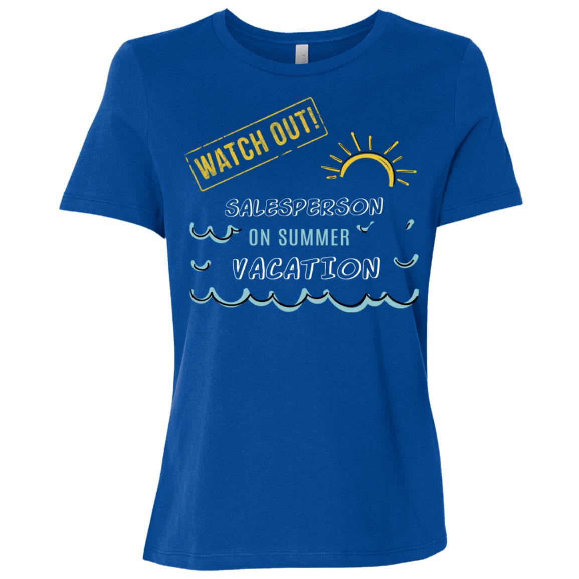 Watch Out Salesperson On Summer Vacation Funny Women Short Sleeve T-Shirt