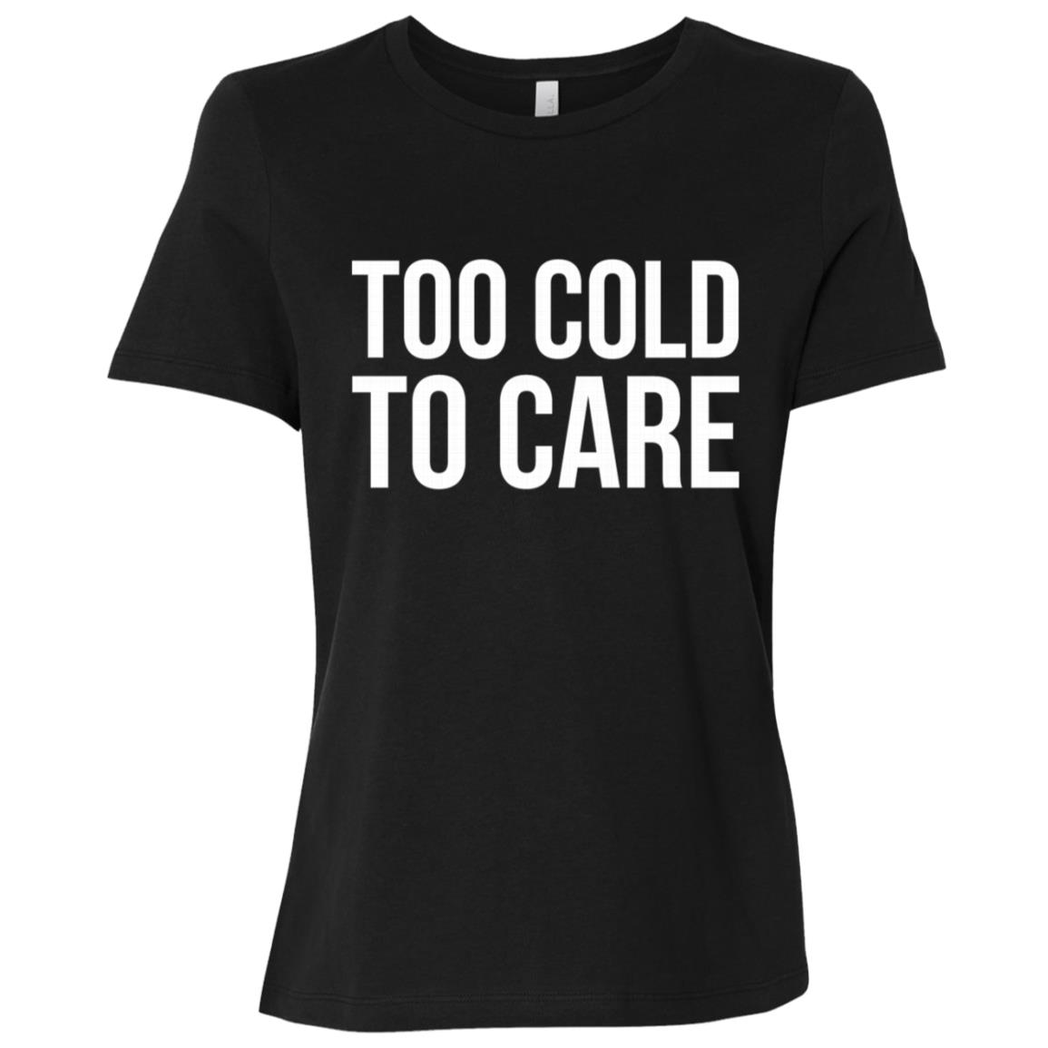 Too Cold To Care Snow Winter Cold Skiing Women Short Sleeve T-Shirt