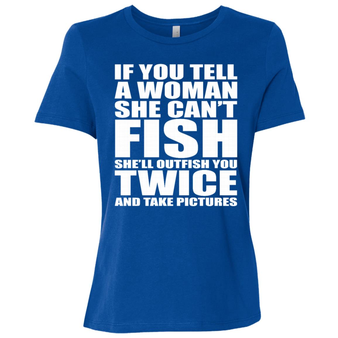 She'll Outfish You Twice & Take Pictures Funny Fish Ls Women Short Sleeve T-Shirt