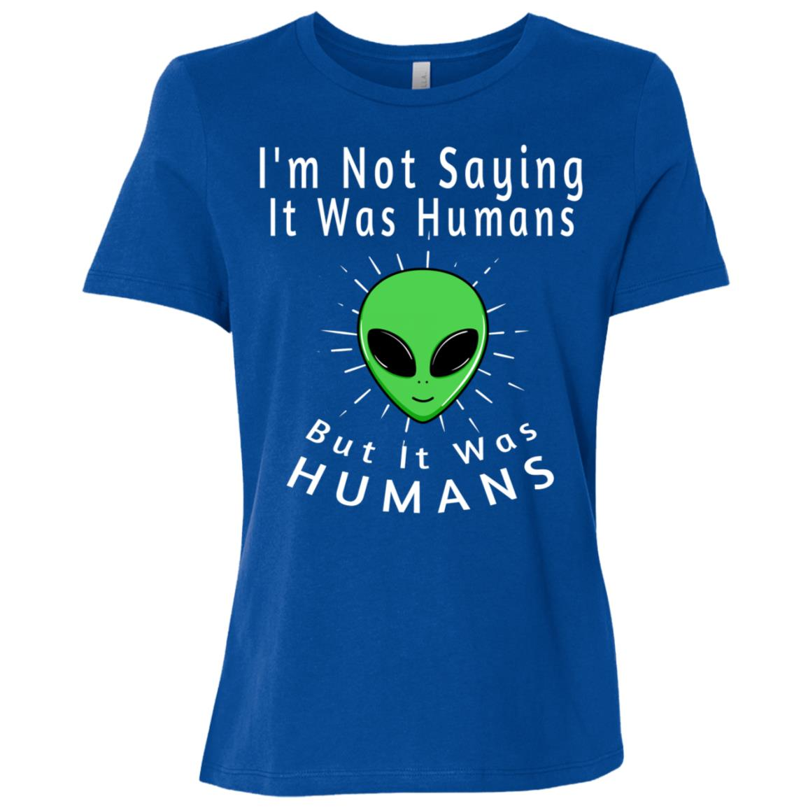 Funny Alien Ufo Day Space It Was Humans Women Short Sleeve T-Shirt