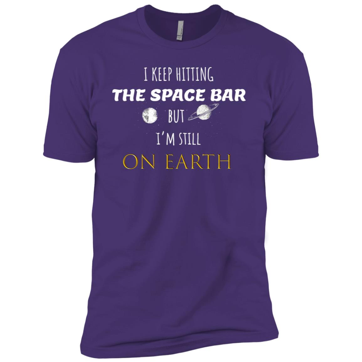Funny Spacebar But Still On Earth Quote Mens Men Short Sleeve T-Shirt