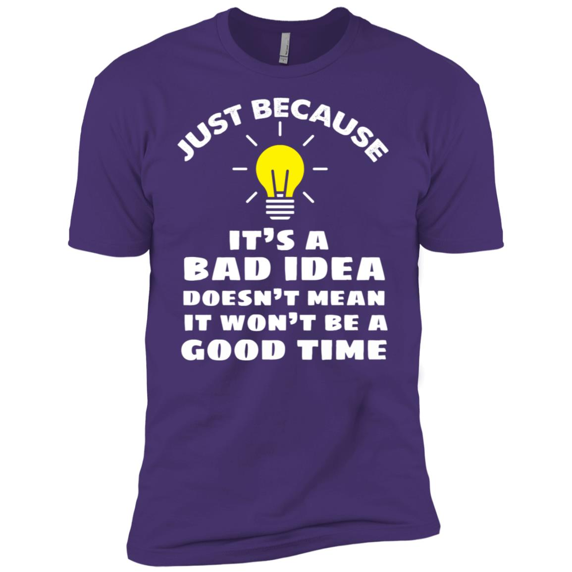Long Just Because It's A Bad Idea Sarcastic Gift Men Short Sleeve T-Shirt