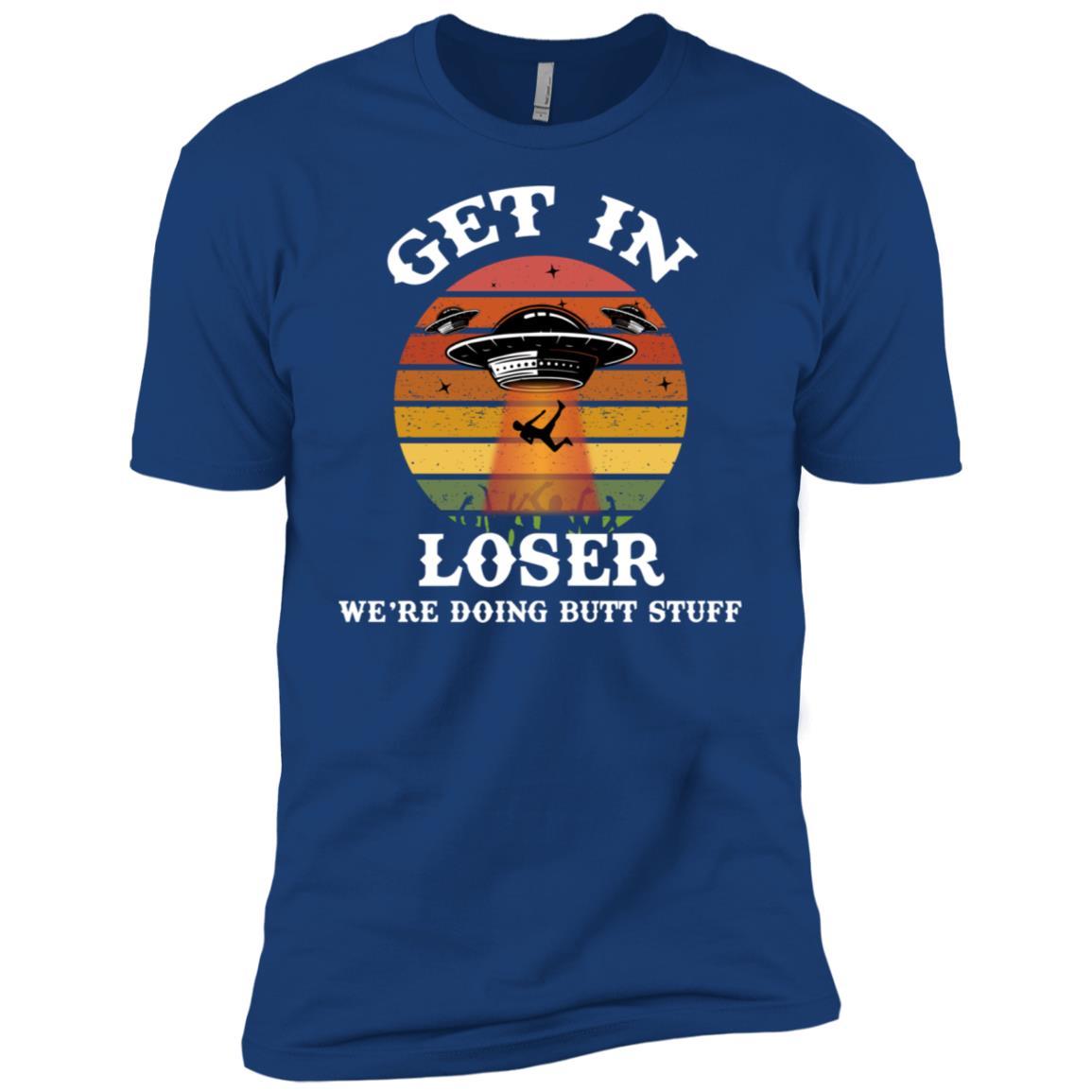 Get In Loser We're Doing Butt Stuff Alien Men Short Sleeve T-Shirt