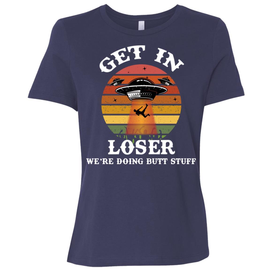 Get In Loser We're Doing Butt Stuff Alien Women Short Sleeve T-Shirt