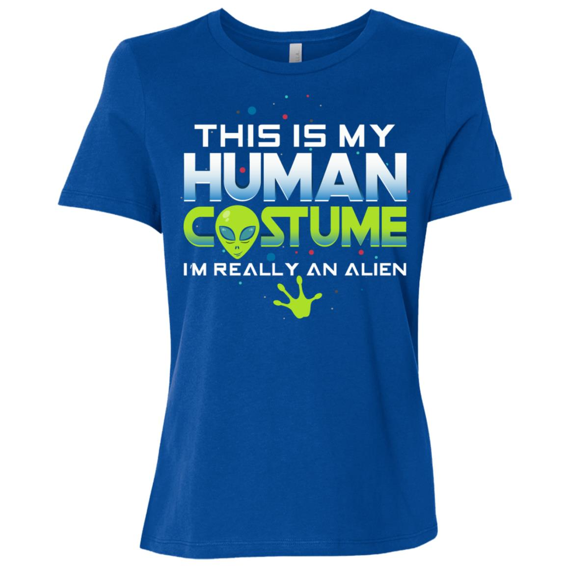 This Is My Human Costume I'm Really An Alien Tee Women Short Sleeve T-Shirt