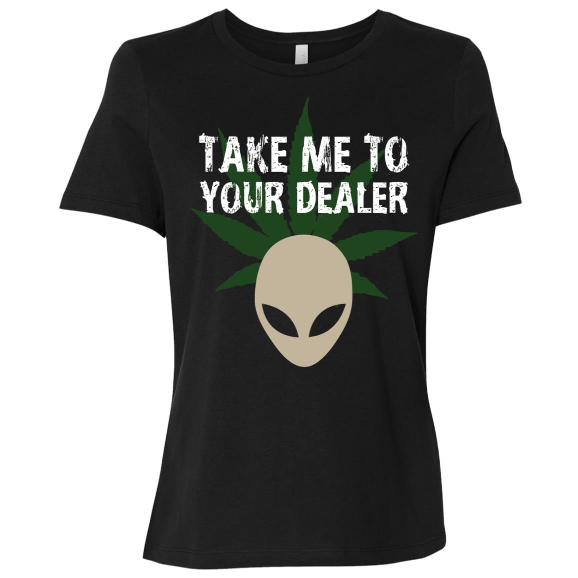 Take Me To Your Dealer Alien Weed gift-2 Women Short Sleeve T-Shirt
