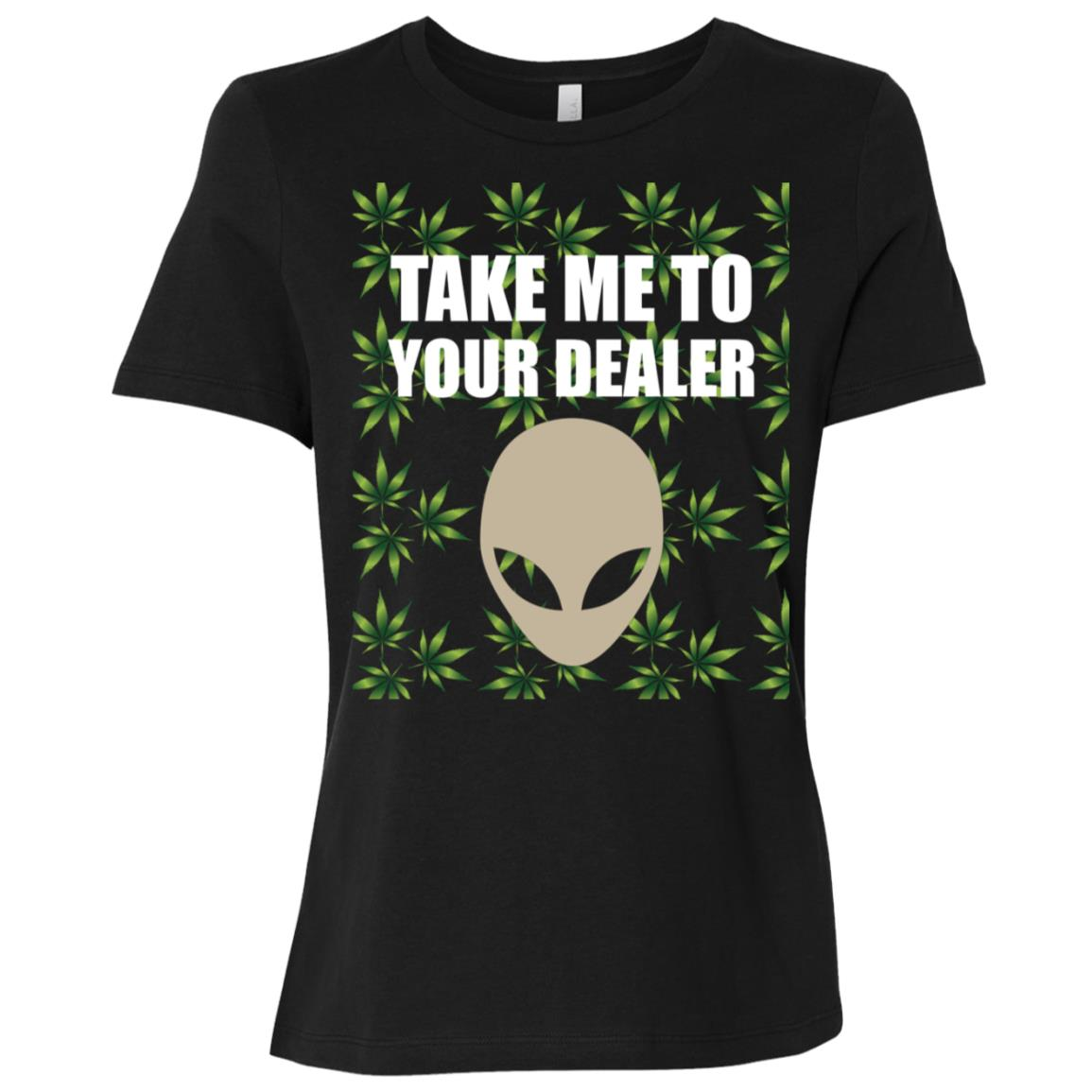 Take Me To Your Dealer Alien Weed gift-3 Women Short Sleeve T-Shirt