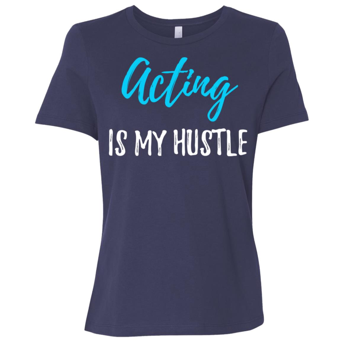 Acting Hustle Funny Actor Actress Gift Women Short Sleeve T-Shirt