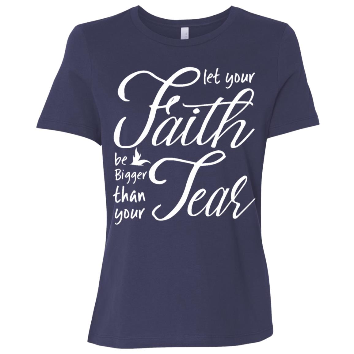 Let your faith be bigger than you fear Women Short Sleeve T-Shirt