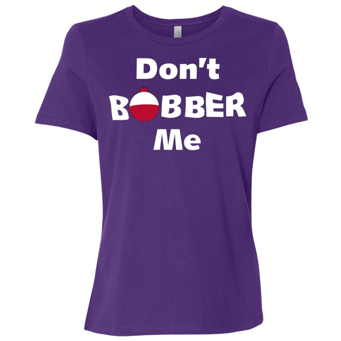 Don't Bobber Me Funny Fish Fishing For Men Women Kid Women Short Sleeve T-Shirt