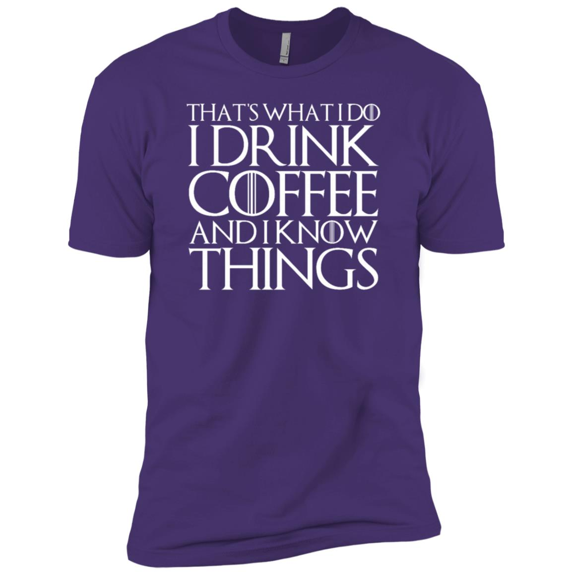 That's What I Do I Drink Coffee And I Know Things Men Short Sleeve T-Shirt