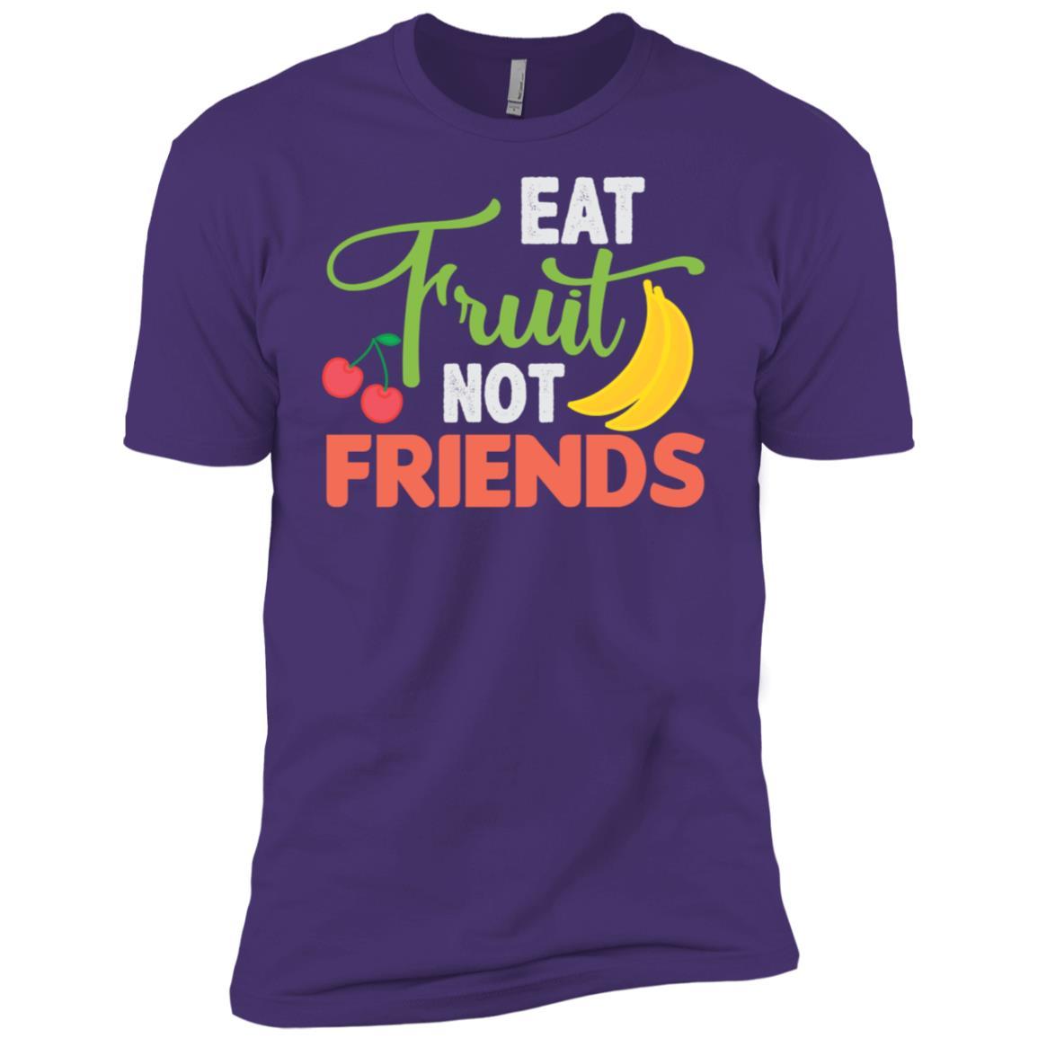 Funny Vegan Gift Eat Fruit Not Friends For Women Men Men Short Sleeve T-Shirt