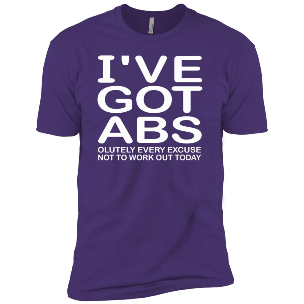 I've Got Abs-olutely Every Excuse Not To Work Out Today Men Short Sleeve T-Shirt