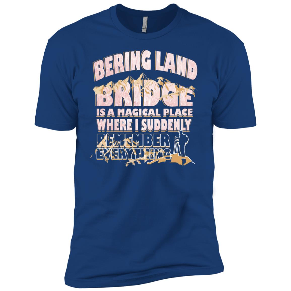 Bering Land Bridge Magical Place Remember Everything -2 Men Short Sleeve