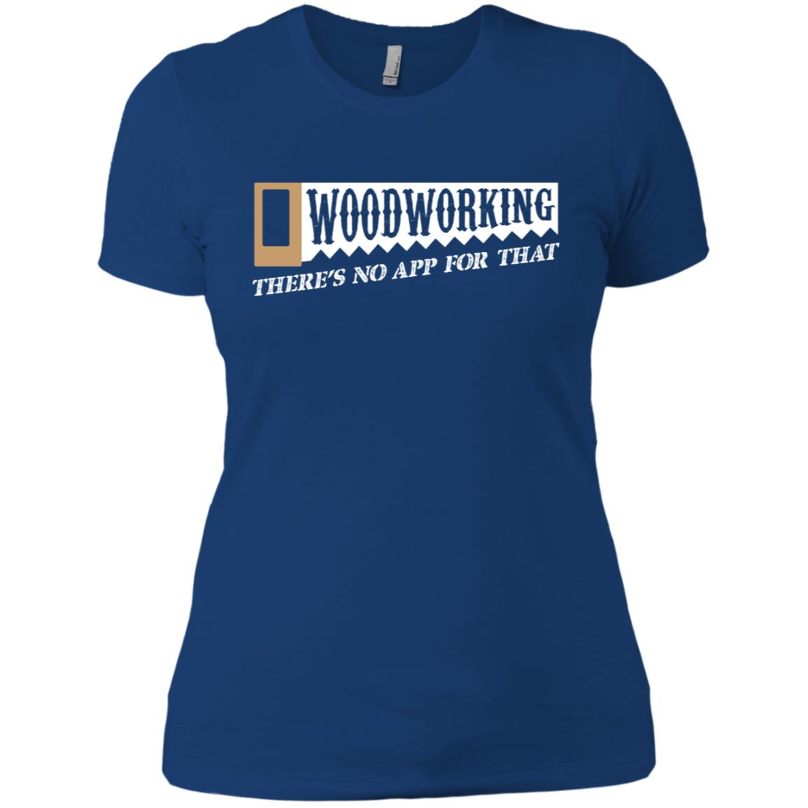 Woodworking There's No App For That Women Short Sleeve