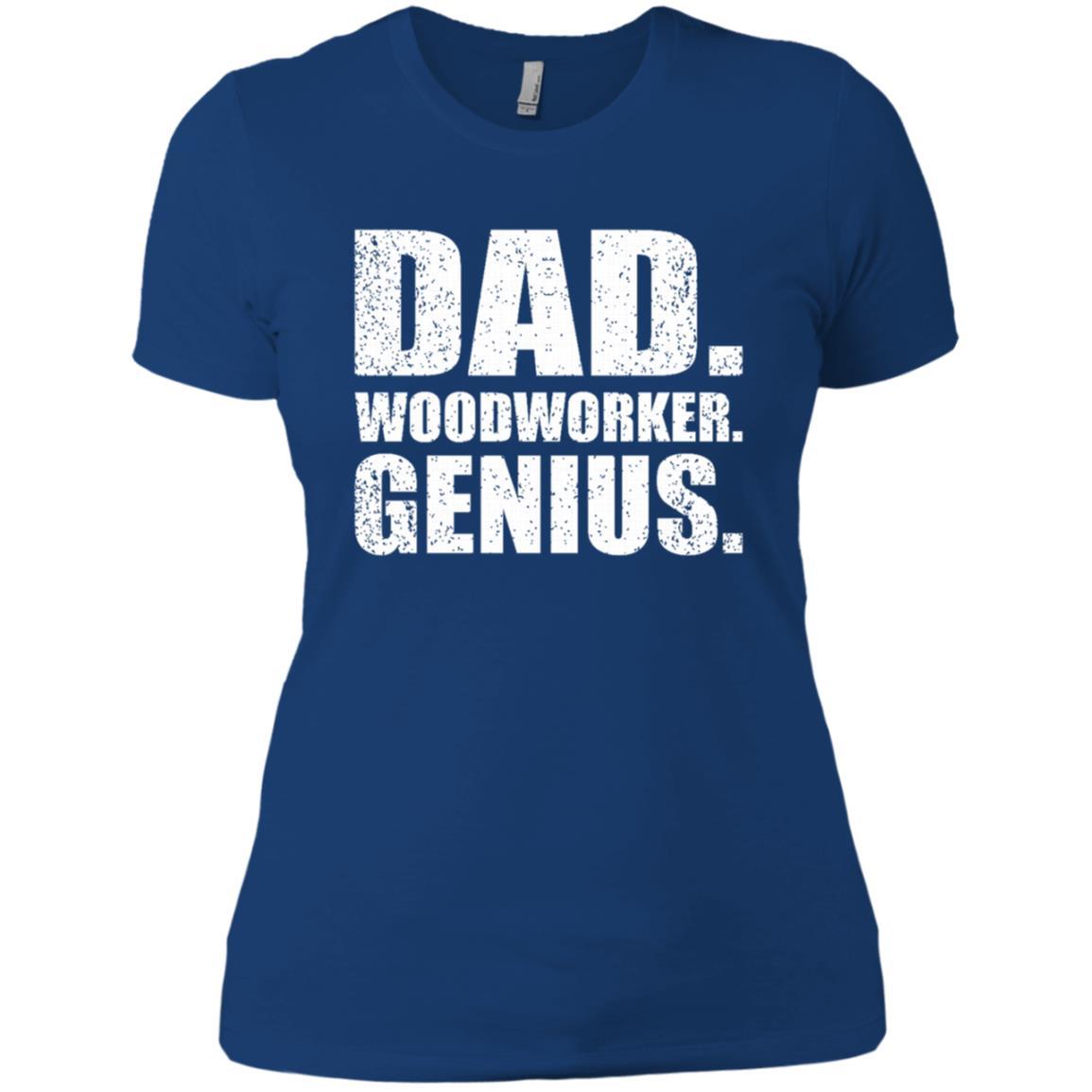 Woodworker Genius Funny Men Gift Dad Woodworking -1 Women Short Sleeve