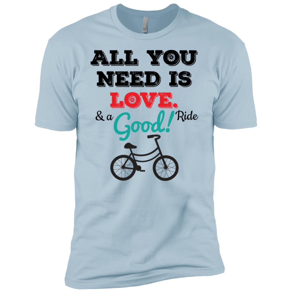 All You Need Is Love And A Good Ride Bike Outdoor Men Short Sleeve