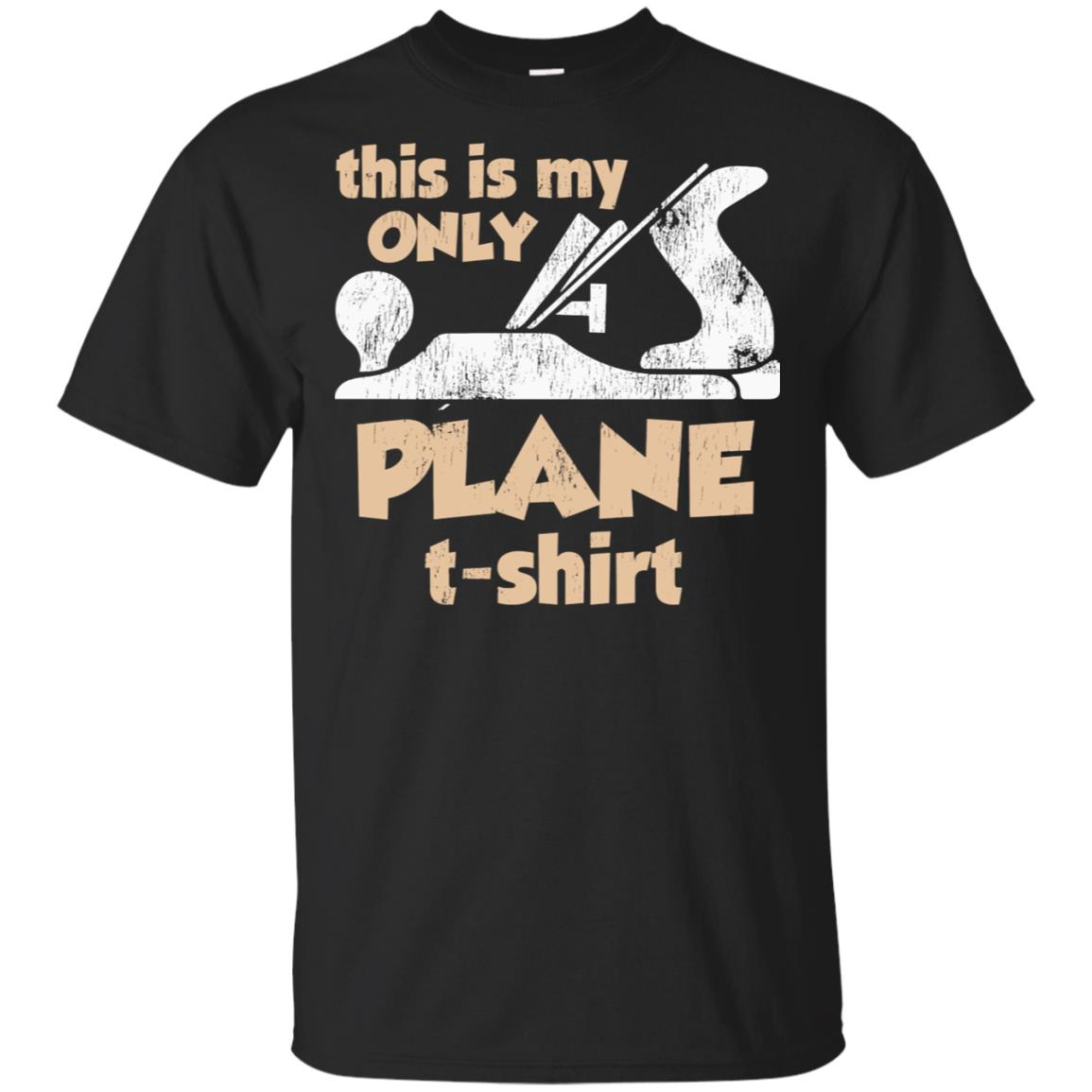 This is my Only Plane for Carpenters Wood Workers Unisex Short Sleeve