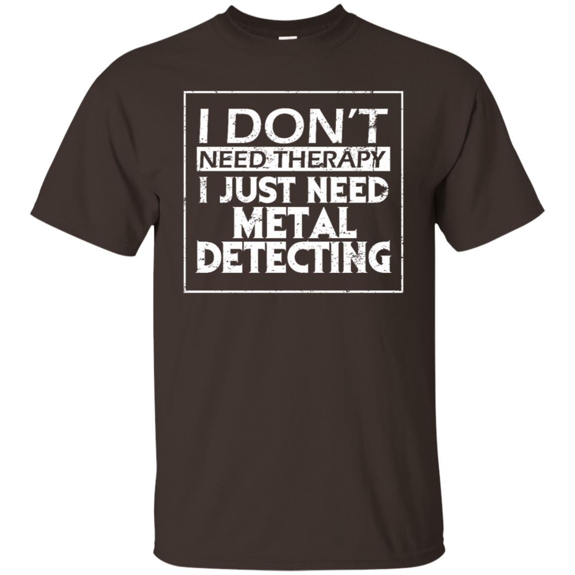 Treasure Hunting I Need Metal Detecting Unisex Short Sleeve
