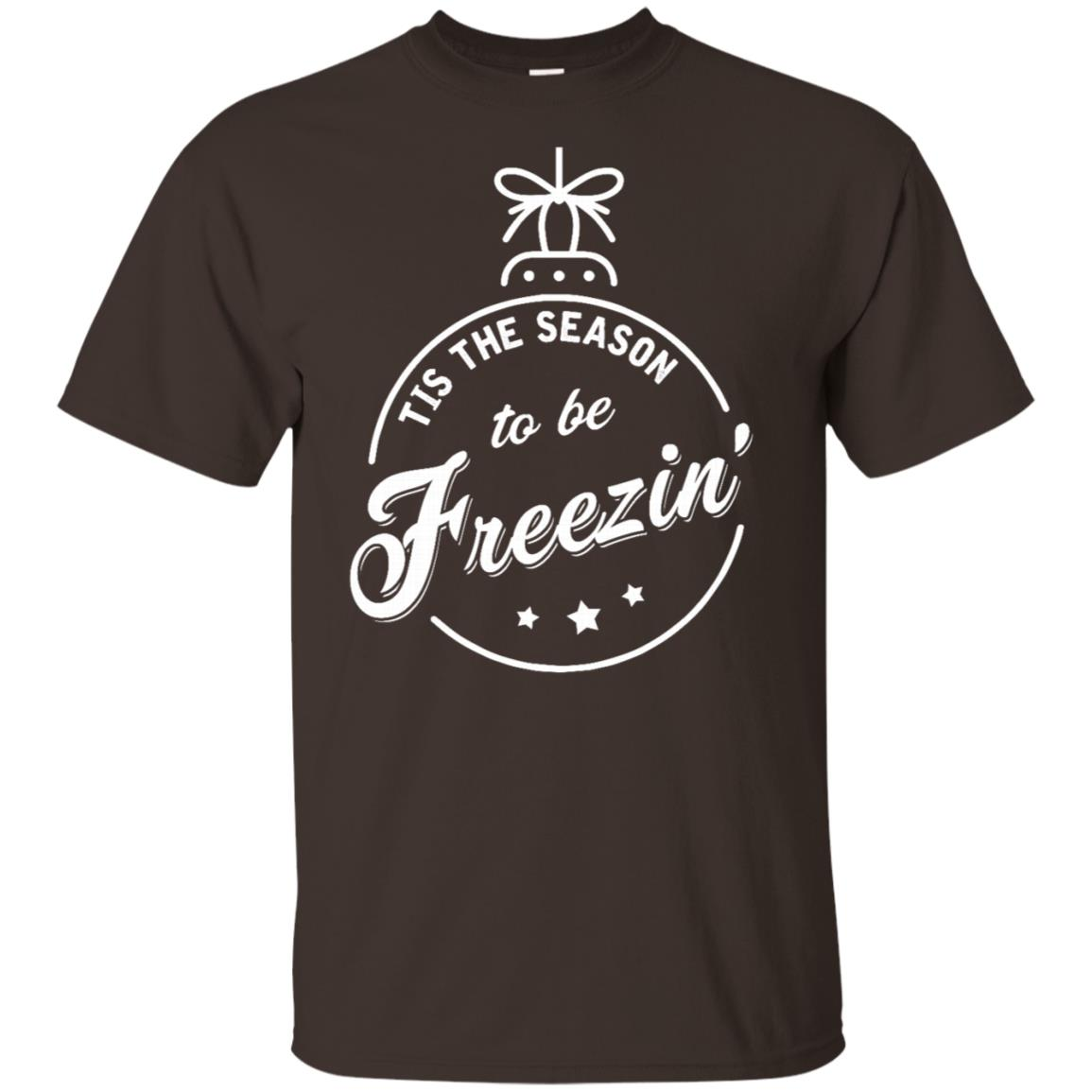 Tis The Season To Be Freezin Unisex Short Sleeve