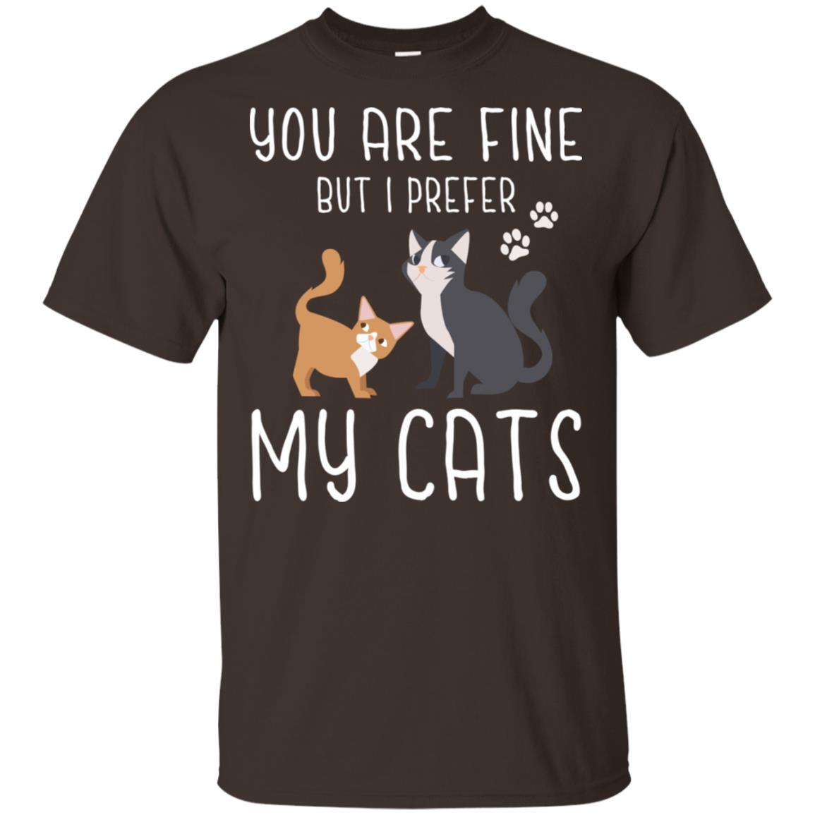 You Are Fine But I Prefer My Cats Unisex Short Sleeve