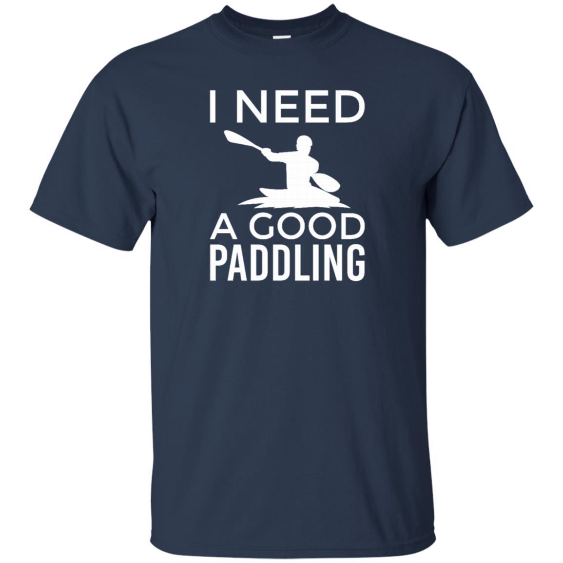 Whitewater Kayaking Gift Tee Need Good Paddling Unisex Short Sleeve