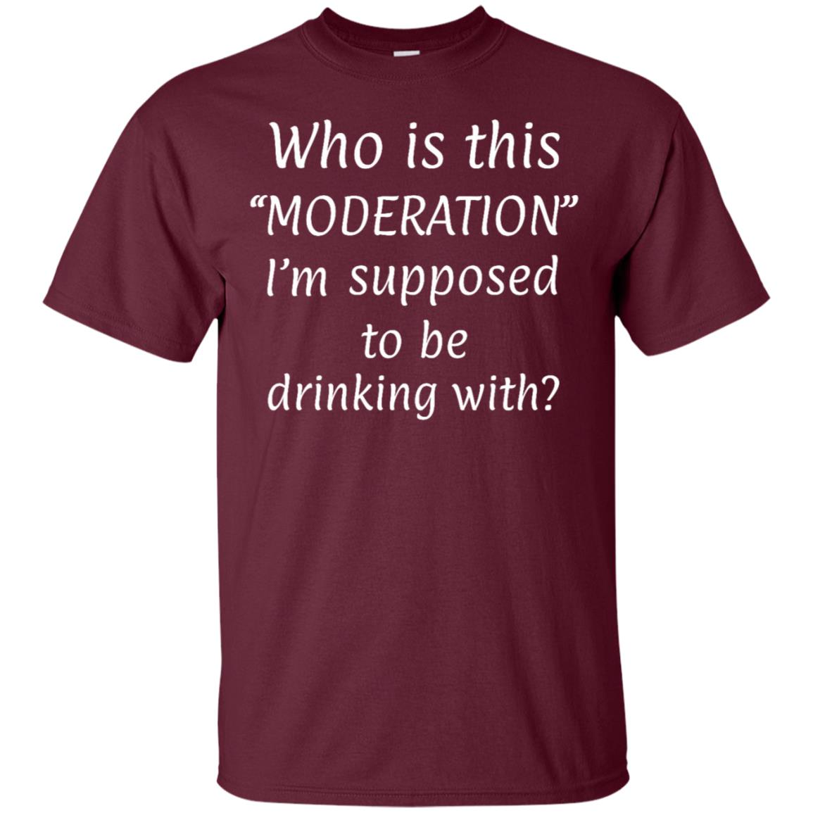 Who Is Moderation I'm Supposed To Be Drinking With Unisex Short Sleeve