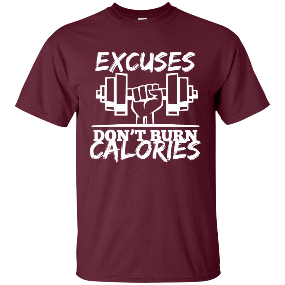 Excuses Don't Burn Calories Funny Gym Fitness Unisex Short Sleeve