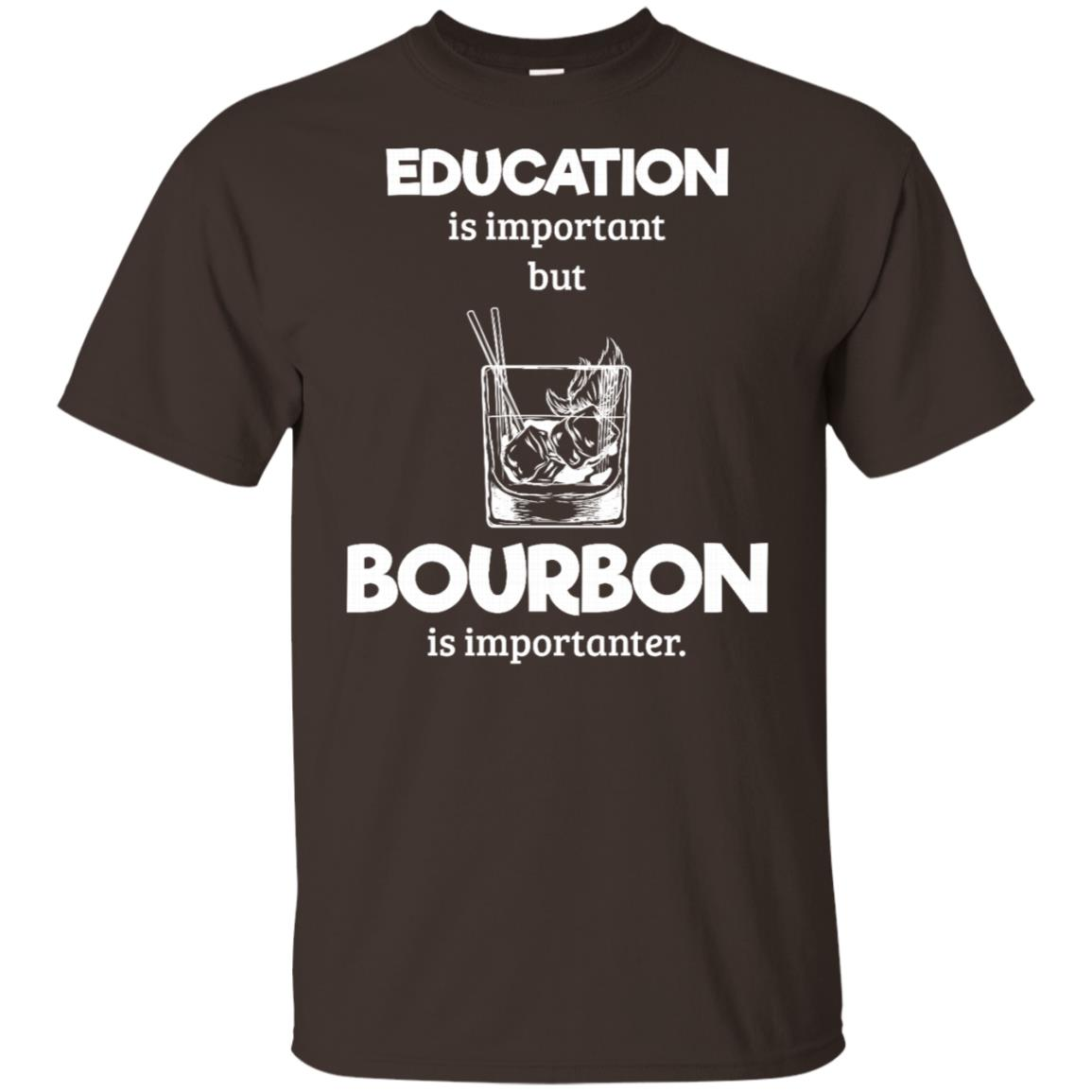 Education is Important But Bourbon is Importanter Funny Unisex Short Sleeve
