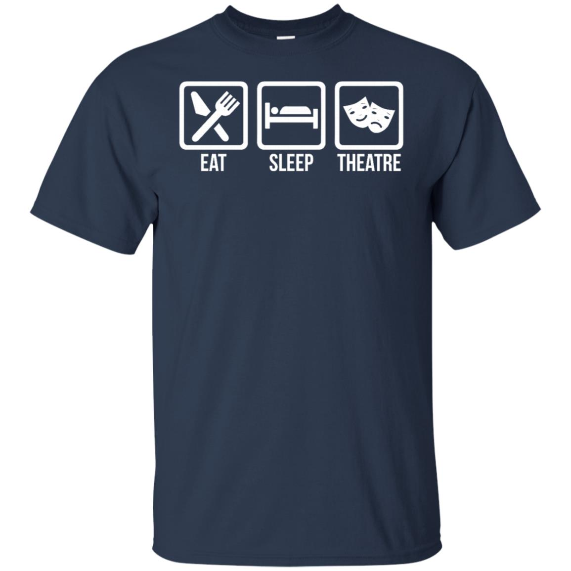 Eat Sleep Theater Cute Repeat Enacting Tee Gift Unisex Short Sleeve